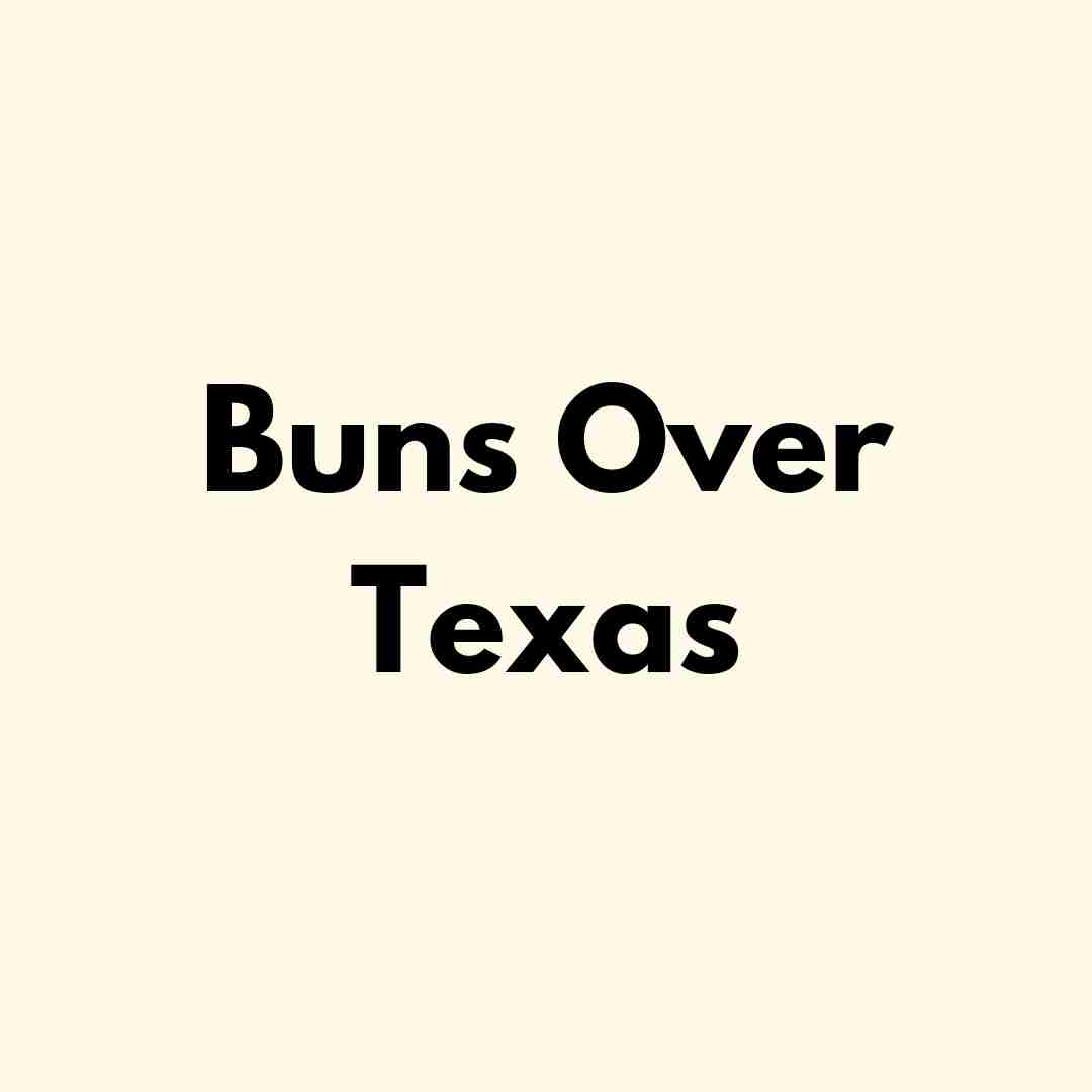 Buns Over Texas