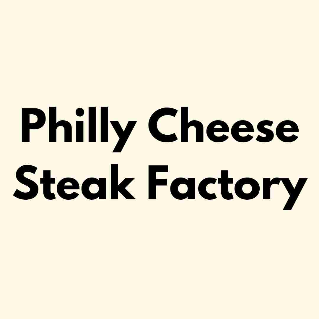 The Philly Cheese Steak Factory