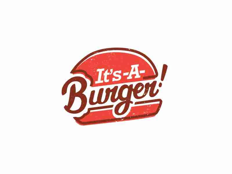 It's A Burger